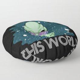 Outta This World T-Shirt Funny Alien Space Men Women Kids Gift Floor Pillow