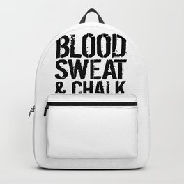 Blood Sweat Chalk Athlete Gift Backpack