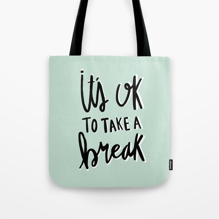 It's ok to take a break - hand lettered typography - blue Tote Bag