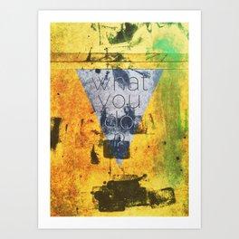 what you do ? Art Print