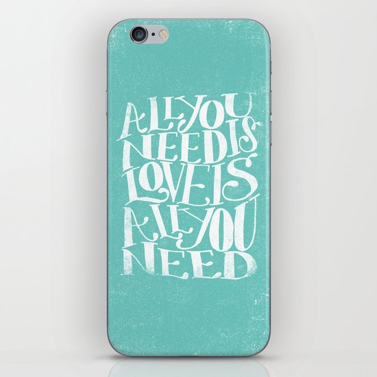 ALL YOU NEED IS LOVE IS ALL YOU NEED iPhone & iPod Skin