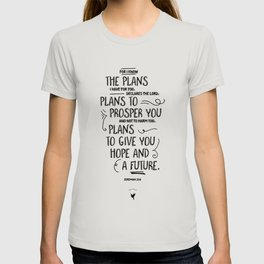 For I know the plans I have for you... Jeremiah 29:1 T-shirt