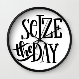 Seize The Day: white Wall Clock
