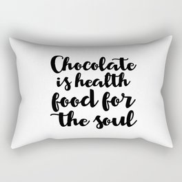Chocolate is health food for the soul Rectangular Pillow