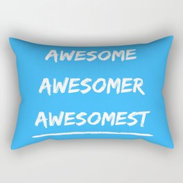 Awesome , Awesomer , Awesomest Rectangular Pillow