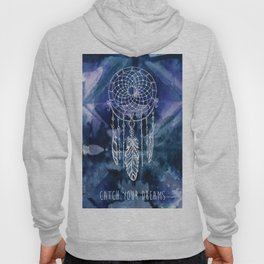 Catch your dreams... Hoody