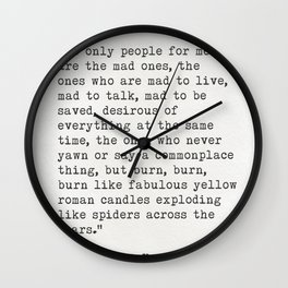 """Jack Kerouac """"The only people for me are the mad ones..."""" Wall Clock"""