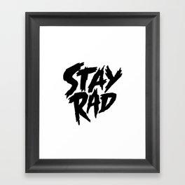 Stay Rad (on White) Framed Art Print