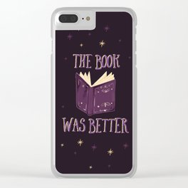 The Book Was Better Clear iPhone Case