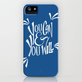 You can and you will (Snorkel Blue) iPhone Case