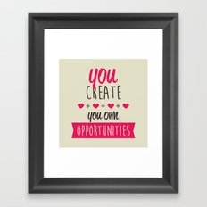 You create you own opportunities Framed Art Print