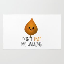 Don't Leaf Me Hanging! Rug