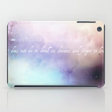 It does not do to dwell on dreams iPad Case
