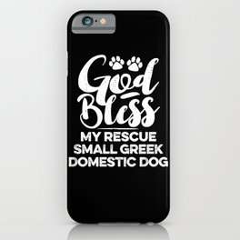 God Bless My Rescue Small Greek Domestic Dog Paw Print for Dog Walker Gift iPhone Case