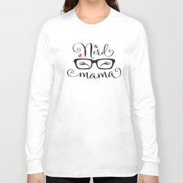 NerdMama Long Sleeve T-shirt