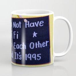 We Do Not Have WiFi Coffee Mug