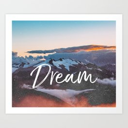 Dreams - Mountains Landscape and Typography Art Print