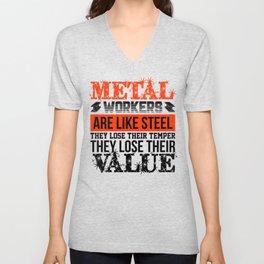 Metal Workers Like Steel Lose Temper Lose Value Metal Working Unisex V-Neck