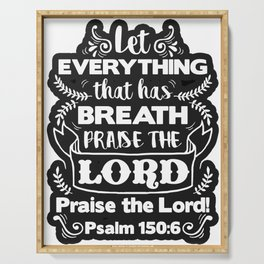 Psalm 150:6 Serving Tray