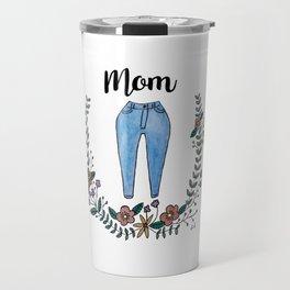 Mom Jeans Travel Mug