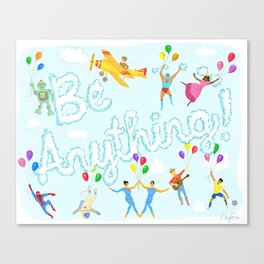 Be Anything! Canvas Print