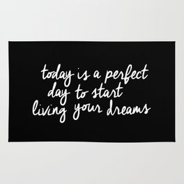 Today is a Perfect Day to Start Living Your Dreams modern minimalist typography home room wall decor Rug