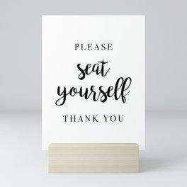 Please Seat Yourself Thank You Mini Art Print