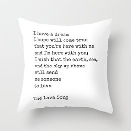 I have a dream - Lava song Quote Throw Pillow