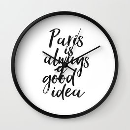 Paris As Always A Good Idea,Travel Quote,Travel Sign,Paris City,French Country,Paris Decor,Let's Tra Wall Clock
