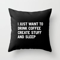 tea Throw Pillows featuring I just want to drink coffee create stuff and sleep by WORDS BRAND™