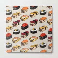 Sushi Pug Metal Print