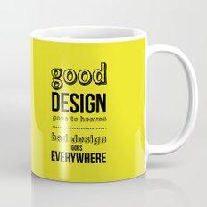 Good Design goes to Heaven, Bad Design goes Everywhere Mug