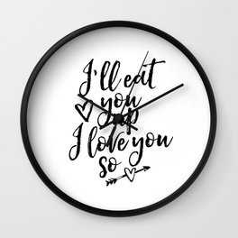 Nursery Print,I'll eat you up i love you so,Instant Download,Monster print,Nursery Decor Wall Clock