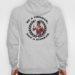 APOLLO CREED - BE A THINKER, NOT A STINKER Hoody