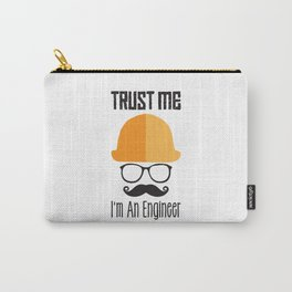 Trust Me I'm An Engineer Carry-All Pouch