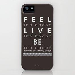 Feel Bacon iPhone Case