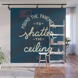 Women's March - Shatter the Ceiling Wall Mural