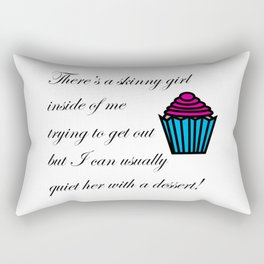 Skinny Girl Quieted by Dessert Rectangular Pillow