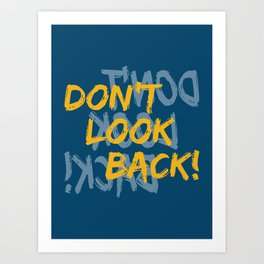 Don't Look Back Art Print