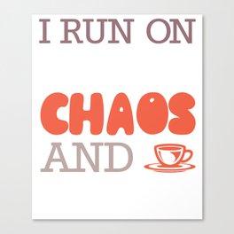 I Run On Caffeine Chaos and Ketones Keto Fitness Gym Gift graphic Canvas Print