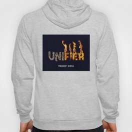 Trump The Unifier. Hoody