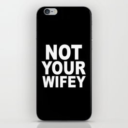 Not Your Wifey iPhone Skin