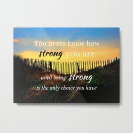 Strength In Adversity wise quote Metal Print