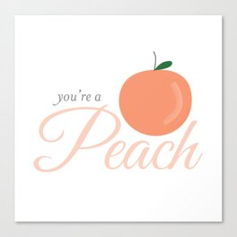 You're A Peach Canvas Print