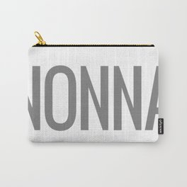 Because-I'm-The-Nonna Carry-All Pouch