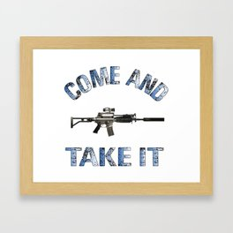 Come and Take It Framed Art Print