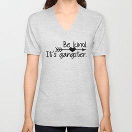Be Kind. It's Gangster. Unisex V-Neck