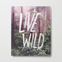Live Wild: Oregon Metal Print