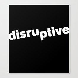 Disruptive Canvas Print