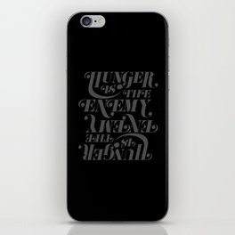 Hunger is the Enemy (Grey) iPhone Skin